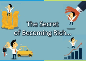 The Secret of Becoming Rich…