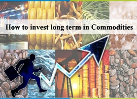 How to invest long term in commodities